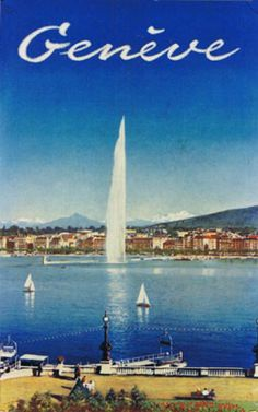 "1958 The water jet in the ""Rade de Genève"" with the Mont-Blanc in the background,Geneva, Switzerland vintage travel poster"