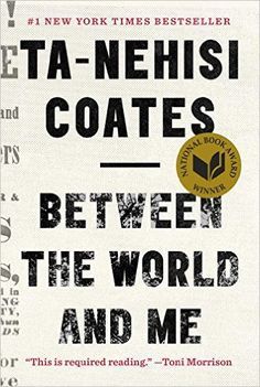 Between the World and Me: Ta-Nehisi Coates: 9780812993547: Amazon.com: Books