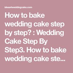 How to bake wedding cake step by step? : Wedding Cake Step By Step3. How to bake wedding cake step by step?. Build your own wedding,Cake icing designs for beginners,Wedding cake designs