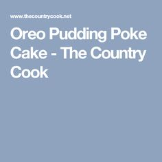 Oreo Pudding Poke Cake - The Country Cook