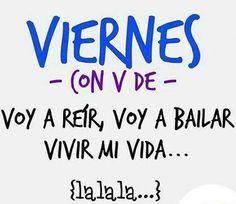 #Viernes con V de... Voy a Reír, Voy a #Bailar... Vivir Mi vida... La la la la ♫ ♥ #FelizViernes Síguenos-> https://www.facebook.com/corrientelatina.es