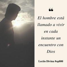 El hombre está llamado a vivir en cada instante un encuentro con Dios #LectioDivina #op800 http://www.op.org/es/lectio/2016-11-10
