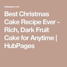 Best Christmas Cake Recipe Ever - Rich, Dark Fruit Cake for Anytime Christmas Treats, Christmas Baking, Christmas Fun, Best Christmas Cake Recipe, Great Recipes, Favorite Recipes, Specialty Cakes, Cake Recipes, Recipies