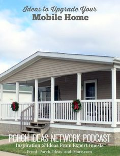 Podcast 39 Mobile Home Improvements. Podcast with Tim Peele from the Mobile Home Parts Store. Ideas for mobile home improvements for both the exterior and interior to up the curb appeal and make for an even nicer home.