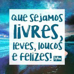Desejo pra nós! Bom dia!!! #frases #desejos #liberdade #leveza #loucura #felicidade #bynina #instabynina