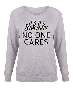 Sharp Wit Plus Athletic Heather Shhhh No One Cares Slouchy Pullover - Plus | zulily