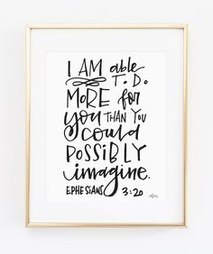 Ephesians 3:20 - I am able to do more for you than you could possibly imagine. // modern minimal home decor gift scripture Bible verse print hand-lettered wall art // Artist: Valerie Wieners Art // Available in 5x7, 8x10, 11x14. // Shop http://makerandink.com