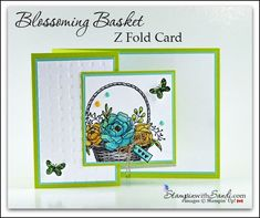 NEW VIDEO – Stampin Up Blossoming Basket Z Fold Card Fancy Fold Cards, Folded Cards, Hand Stamped Cards, Card Making Tutorials, Wedding Anniversary Cards, Card Patterns, Pretty Cards, Sympathy Cards, Stamping Up