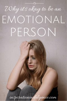 Being an emotional person sometimes has a negative connotation associated with it, but it shouldn't. Showing emotion is beautiful and what makes us human.
