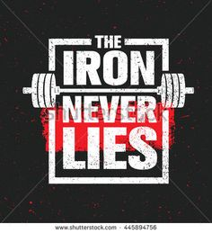 The Iron Never Lies. Workout and Fitness Gym Design Element Concept. Creative Sport Custom Vector Sign On Grunge Background - stock vector