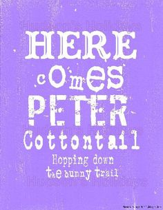Here comes Peter Cotton tail Easter sign digital  PDF - purple bunny rabbit vintage art words primitive old 8 x 10 frame saying. $5.99, via Etsy.