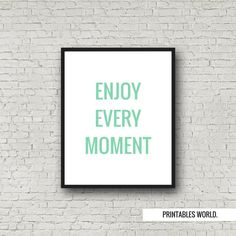 INSTANT DOWNLOAD, Printable Art, digital download, minimalist, printable quote, 8x10,Enjoy Every Moment,motivation,inspiration, Green Whitet