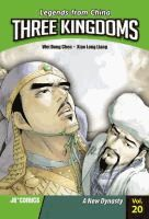 Three kingdoms.  	created by Wei Dong Chen ; illustrated by Xiao Long Liang.  	Vol. 20, A new dynasty /  	(Series: Legends from China)