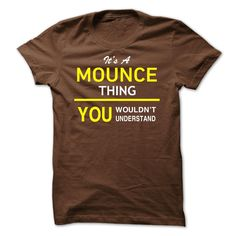 #Hoodie... Nice T-shirts (Cool T-Shirts) Its A MOUNCE Thing . WeedTshirts  Design Description: If Youre A MOUNCE, You Understand ... Everyone else has no idea ;-) These make great gifts for other family members  If you do not utterly love this Tshirt, you'll SEARCH your favo...