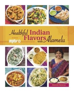 """Read """"Healthful Indian Flavors with Alamelu"""" by Alamelu Vairavan available from Rakuten Kobo. The best of Alamelu's cookbooks and TV recipes in one volume! """"I highly recommend Healthful Indian Flavors with Alamelu . Indian Food Recipes, Gourmet Recipes, Dog Food Recipes, Healthy Recipes, Cooking Recipes, Gluten Free Cooking, Healthy Cooking, Easy Cooking, Cooking Ideas"""