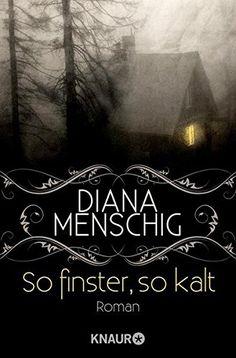 So finster, so kalt: Roman von Diana Menschig https://www.amazon.de/dp/3426514931/ref=cm_sw_r_pi_dp_x_ihwozb6KPXETY
