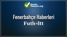 Fenerbahçe Transfer Haberleri Futboltt'de!