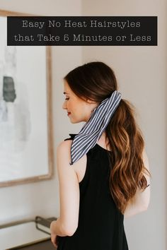 Easy No Heat Hairstyles That Take 5 Minutes or Less