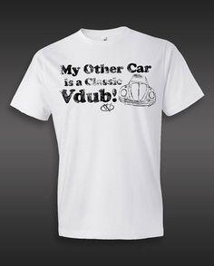 Classic VW Bug T-Shirt - My Other Car is A Classic VDub via Etsy