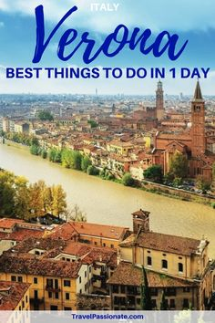 Top things to do in Verona Italy, how to spend one day in Verona Italy