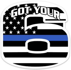 got your 6 police thin blue line decal
