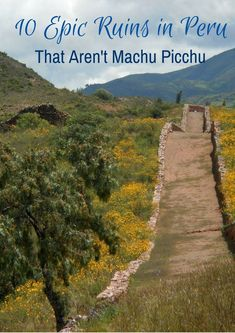Epic Ruins You Absolutely Must Visit In Peru