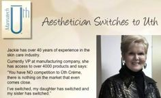 Jackie has over 40 years experience in the beauty industry and access to 4000 high end products. She has made the switch to Uth and says that nothing even comes close to Uth! High End Products, Over 40, Key Ingredient, Beauty Industry, 40 Years, Moisturizer, Skin Care, Sayings