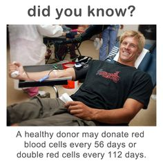 A healthy donor may donate red blood cells every 56 days or double red cells every 112 days. bloodbanker.org Blood Donation Posters, Blood Drive, Media Influence, Organ Donation, Red Blood Cells, Hearts, Random, Gift, Gifts