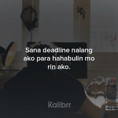 Sana nga pero pinapansin mo lang pagnanadyan na :( Filipino Quotes, Filipino Funny, Pinoy Quotes, Tagalog Love Quotes, Bisaya Quotes, Patama Quotes, Motivational Quotes, Life Quotes, Tagalog Quotes Hugot Funny