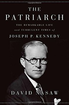 The Patriarch: The Remarkable Life and Turbulent Times of Joseph P. Kennedy by David Nasaw http://www.amazon.com/dp/1594203768/ref=cm_sw_r_pi_dp_ebj-vb00F1A3W