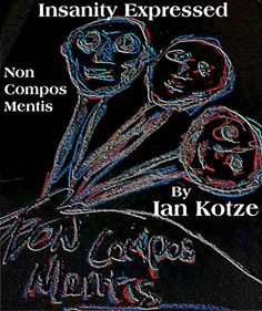 Insanity Expressed: Non Compos Mentis (The Monologue of Madness Book 2), Ian Kotze - Amazon.com Monologues, Madness, Darth Vader, Amazon, Books, Fictional Characters, Amazons, Libros, Riding Habit