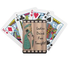 Ladies Drink Free Tonight.  Playing cards.  4 styles available.  For fun and humor.  Look for more items in my store,  Designs by DonnaSiggy.  #playing cards,#ladies,#games