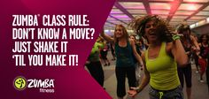 #ZumbaRules - Don't know move? Just shake it 'til you make it!