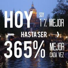 #Hoy soy 1% mejor hasta ser 365% #mejor cada vez. #Empresa