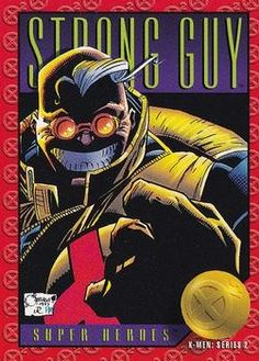 Strong Guy by Joe Quesada - X-Men: Series 2 Skybox 1993 Marvel X, Marvel Heroes, X Men, Jim Lee Art, Strong Guy, Marvel Cards, Marvel Comic Character, Comic Page, Gi Joe