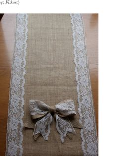 Make top table runner using hessian and lace . Small round ones for round tables . Mum ?