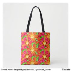 Shop Flower Power Bright Hippy Modern Unique Tote Bag created by ONME_Prints. Flower Power 60s, Bright Flowers, Unique Bags, Felt Hearts, Edge Design, Japanese Culture, Hippy, Pink Roses, Pink Girl