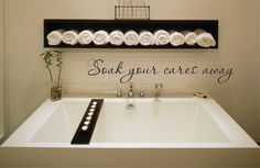 Wall Decal Quote - Soak your cares away Vinyl Wall Decal - Bathroom Bath Tub Wall Decal - Bathroom Vinyl Wall Decal - Soak Vinyl Wall Decal Spa Bathroom Design, Coastal Bathroom Decor, Spa Design, Bathroom Ideas, Design Ideas, Bath Ideas, Bathroom Inspiration, Bedroom Decor, Wall Decor