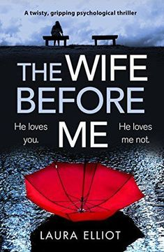[Free eBook] The Wife Before Me: A twisty, gripping psychological thriller Author Laura Elliot, Best Books To Read, I Love Books, Good Books, Big Books, Amazing Books, Book Suggestions, Book Recommendations, Thriller Books, Mystery Thriller