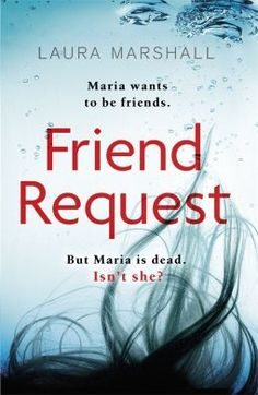 Friend Request by Laura Marshall is a psychological thriller about a woman harbouring guilt over her treatment of a girl who disappeared 25 years earlier.