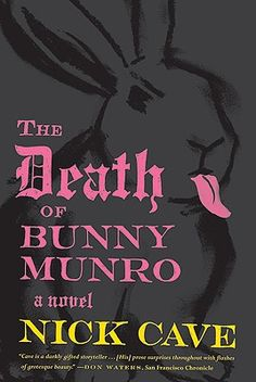 Amanda recommends The Death of Bunny Munro by Nick Cave