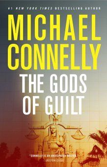 The Gods Of Guilt By Michael Connelly In 2020 Michael Connelly