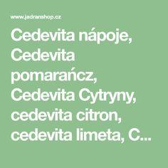 Cedevita nápoje, Cedevita pomarańcz, Cedevita Cytryny, cedevita citron, cedevita limeta, Cedevita zitrone, Cedevita Lemon, Cedevita Orange. Lemon