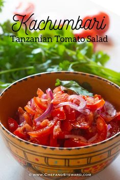 Kachumbari Tanzanian Tomato Salad   Chef and Steward® Grilling Recipes, Seafood Recipes, Beef Recipes, Salad Recipes, Healthy Recipes, Vegetarian Recipes, Recipies, Easy Salads, Summer Salads
