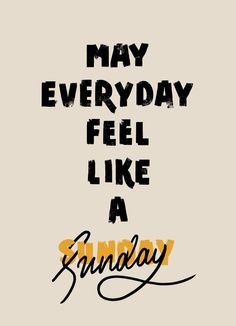Everyday like Sunday - by Cocorrina