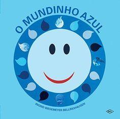 Livro O Mundinho Azul – Bellinghausen, Ingrid Biesemeyer – ISBN: 853680985X