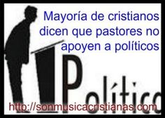 Mayoría de cristianos dicen que pastores no apoyen a políticos – Noticias…