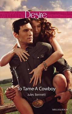 Amazon.com: Mills & Boon : To Tame A Cowboy (Texas Cattleman's Club: The Missing Mogul) eBook: Jules Bennett: Kindle Store