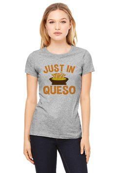 Grey Tshirt - Just In Queso Funny Shirt Cinco De Mayo Tee T-Shirt Mens Ladies Womens by TeesAndTankYouShop on Etsy https://www.etsy.com/listing/226697921/grey-tshirt-just-in-queso-funny-shirt
