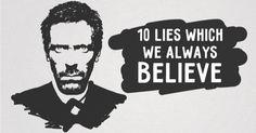 Ten lies which wealways believe